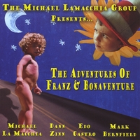The Michael LaMacchia Group | The Adventures of Franz & Bonaventure