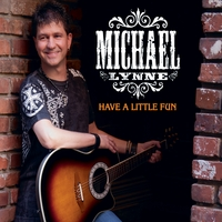 Michael Lynne | Have a Little Fun