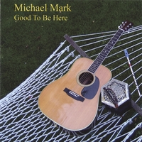 Michael Mark | Good To Be Here