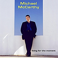Michael McCarthy | Living for the Moment