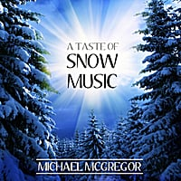 Michael McGregor | A Taste of Snow Music