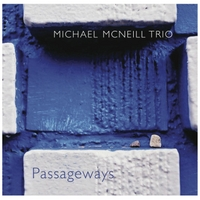 Michael McNeill Trio | Passageways
