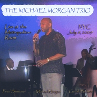 Michael Morgan Trio | Live @  The Metropolitan Room NYC
