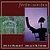 Michael Mucklow: Forty-Six:Ten