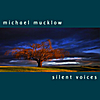 Michael Mucklow: Silent Voices