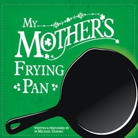 Michael Ogborn | My Mother's Frying Pan