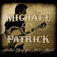 Michael Patrick | Another Song You Never Heard