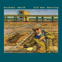 Michael Smith | Old Man Dancing