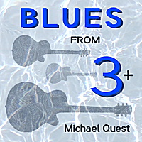 Michael Quest | Blues from 3 +