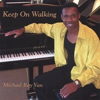 Michael Ray Van | Keep on Walking