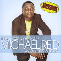 Michael Reid | Massa God Ah God