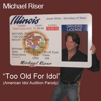 Michael Riser | Too Old For Idol (American Idol Audition Parody)