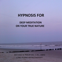 Michael R. Pekor Ms C.Ht. Lmhc | Hypnosis for Deep Meditation On Your True Nature