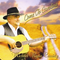 Michael Ryan Cassidy | Come to Carolina