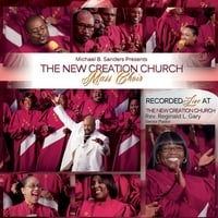 The New Creation Church Mass Choir | The New Creation Church Mass Choir (Michael Sanders Presents)