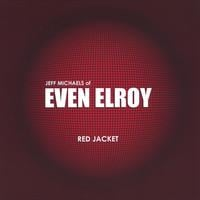 Jeff Michaels of Even Elroy | Red Jacket