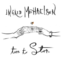 Ingrid Michaelson | Turn to Stone - Single
