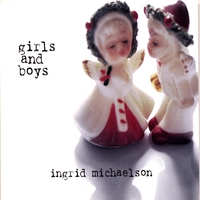 Ingrid Michaelson | Girls and Boys