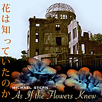 Michael Stern | As If The Flowers Knew (Japanese Narrated Version)
