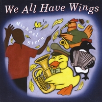 Michael Stern | We All Have Wings