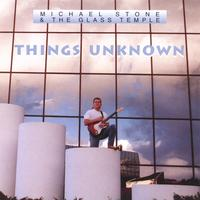 Michael Stone | Things Unknown
