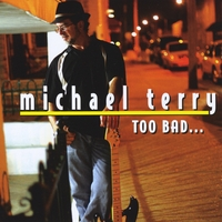 Michael Terry | Too Bad