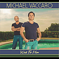 Michael Vaccaro | Wait For Him