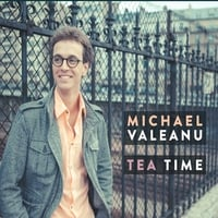 Michael Valeanu | Tea Time