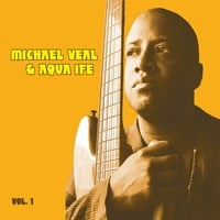Michael Veal & Aqua Ife | Volume One