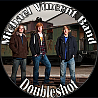Michael Vincent Band | Doubleshot