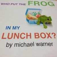 Michael Warner | Who Put the Frog in My Lunchbox