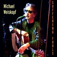 Michael Weiskopf | Suffering Fools