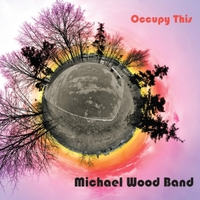 Michael Wood Band | Occupy This