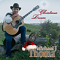 Michael J Thoma | Christmas Dream