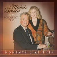 Michele Bensen & the Bob Alberti Trio | Moments Like This