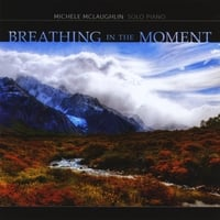 Michele McLaughlin | Breathing in the Moment