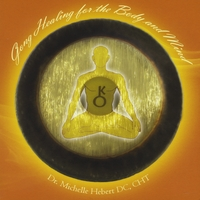 Dr. Michelle Hebert DC, CHT | Gong Healing for the Body and Mind