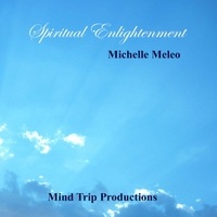 Michelle Meleo & Mind Trip Productions | Spiritual Enlightenment