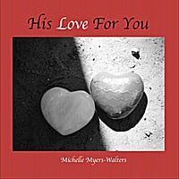 Michelle Myers-Walters | His Love for You