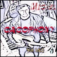 Michel | Cacophony (volume1and2)