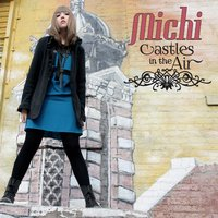 Michi | Castles in the Air