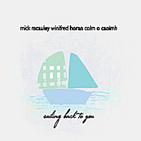 Mick McAuley, Winifred Horan & Colm O Caoimh | Sailing Back to You
