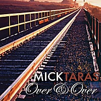 Mick Taras | Over and Over