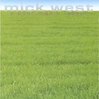 Mick West | A Poor Man's Labour