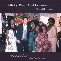 Micky Paap and Friends | Sing the Gospel