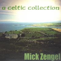 Mick Zengel | A Celtic Collection of Traditional Irish and other songs