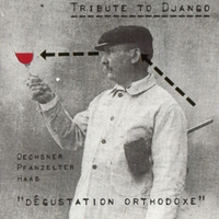 Oechsner, Pfanzelter & Haas | Dégustation Orthodoxe: Tribute To Django