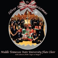 Middle Tennessee State University Flute Choir & Lebanon FUMC Singers & Ringers | The Silver Sounds Of Chrismtas