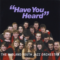 Midland Youth Jazz Orchestra | Have You Heard