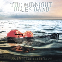 The Midnight Blues Band | Peekin' Thru Muddy Water